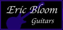 Eric Bloom Guitars